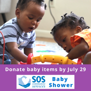 """two babies play with a toy. text reads """"donate baby items by July 29. SOS Community Services Baby Shower"""""""